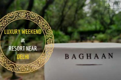 baghaan luxury resort near delhi